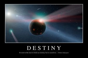 Destiny: Inspirational Quote and Motivational Poster